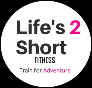 Life's 2 Short Fitness