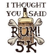 I Thought You Said RUM 5K