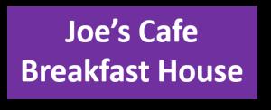Joe's Cafe Breakfast House