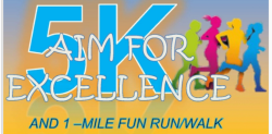 AIM FOR EXCELLENCE 5K /1Mile Fun Run/Walk