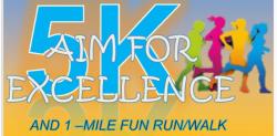 AIM FOR EXCELLENCE 5K /1Mile Fun Run/Walk