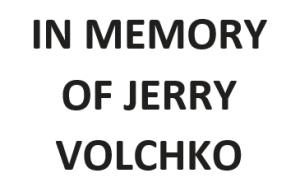 In Memory of Jerry Volchko