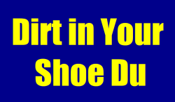 Dirt in Your Shoe Du