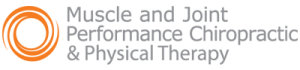 Muscle and Joint Performance Chiropractic & Physical Therapy