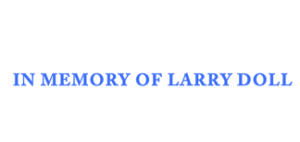 In Memory of Larry Doll