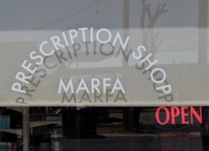 Prescription Shop Marfa