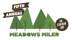 Meadows Miler 10K · 5K · Fun Run