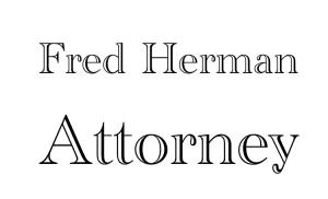 Fred Herman, Attorney