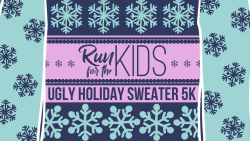 Run for the Kids Ugly Sweater 5k