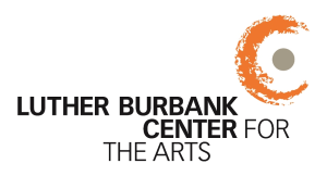 In honor of Luther Burbank Center for the Arts