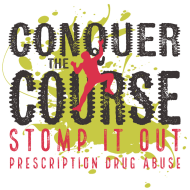Conquer the Course | Stomp it Out - Prescription Drug Abuse
