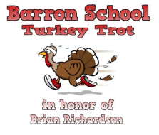 19th Barron School 5k Turkey Trot Road Race and Walk in Honor of Brian Richardson
