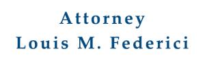 Attorney Louis M. Federici
