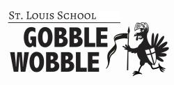St. Louis School Gobble Wobble
