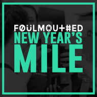 Foulmouthed New Year's Mile