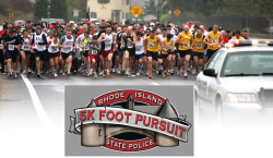 "RHODE ISLAND STATE POLICE ""5K FOOT PURSUIT"""