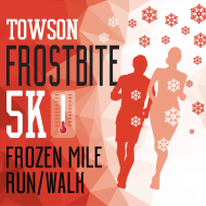 Towson Frostbite 5K & Frozen Mile Fun Run/Walk