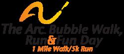 The Arc Bubble Walk, Run & Fun Event - 1 Mile Walk/5k Run