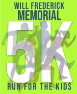 Will Frederick Memorial 5K Run For The Kids