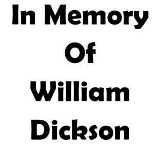 In Memory of William Dickson