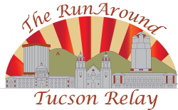 The RunAround Tucson Relay ~ p/b Tucson Medical Center