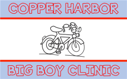 Copper Harbor Big Boy Clinic