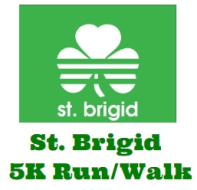 St. Brigid 5k Run/Walk - Race POSTOPNED - New Date: Sept 26, 2020!
