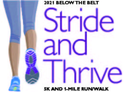 Johns Hopkins Kelly Gynecologic Oncology Service 6th Annual VIRTUAL Below the Belt - Stride and Thrive 5k and 1 Mile Walk