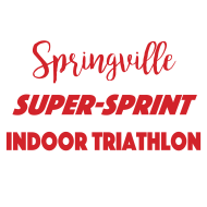 Springville Super Sprint Indoor Triathlon