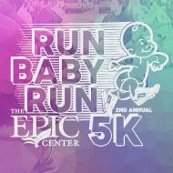 The EPIC Center's Run Baby Run 5K & 1 Mile Walk 4 Life