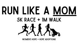 Run Like a Mom 5k Race + 1 Mile Walk
