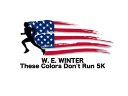 "W. E. Winter ""These Colors Don't Run"" 5K and 1-mile Fun Run"