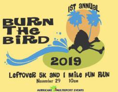 Burn The Bird LeftOver 5K & 1 Mile Run