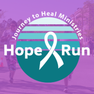 Journey to Heal Ministries Hope Run