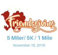 Friendsgiving 5Miler/5K/1mile