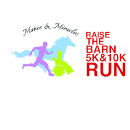 Manes and Miracles Raise The Barn 5K/10K