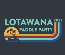 Lotawana Paddle Party 2021 - Hosted by the Lotawana WaterSki Club