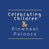 2019 Celebrating Children & Pinwheel Palooza