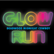 2019 Deadwood Midnight Cowboy Glow Run