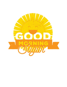 Good Morning Sugar