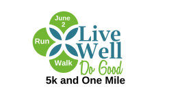 Live Well, Do Good 5k and 1 Mile
