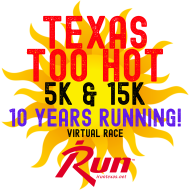 Texas Too Hot Virtual 5k & 15k
