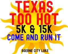 Texas Too Hot 5K & 15K
