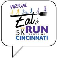 Eat & Run 5k (at Taste of Cincinnati) & Virtual 5K