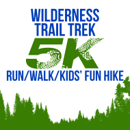 Wilderness Trail Trek 5K Run/Walk/Kids' Fun Hike