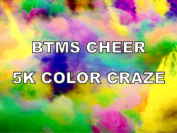 BTMS Cheer 5K Color Craze