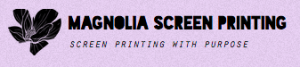 Magnolia Screen Printing
