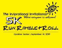 Caroline Center, Inc.   Inspirational Invitational 5K Run, Ramble & Roll