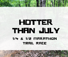 Hotter Than July Trail 1/4 & 1/2 Marathon
