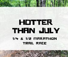 Hotter Than July Trail 1/4 & 1/2 Marathon